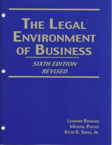 The Legal Enviornment of Business 6th Ed. Revised