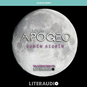 Luna: Apogeo [Spanish Edition] Audiobook