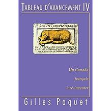 Tableau d'avancement IV: Un Canada français à ré-inventer (French Edition)