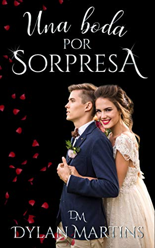 Una boda por sorpresa (Spanish Edition)