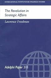 The Revolution in Strategic Affairs (Adelphi Series)