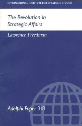 The Revolution in Strategic Affairs (Adelphi series)