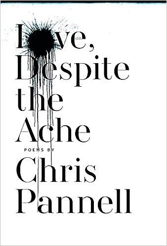 Love, Despite the Ache: Amazon ca: Chris Pannell: Books