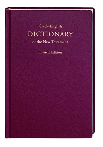 Greek-English Dictionary of the New Testament, Revised Edition (Greek and English Edition) by German Bible Society