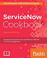 ServiceNow Cookbook, 2nd Edition Front Cover
