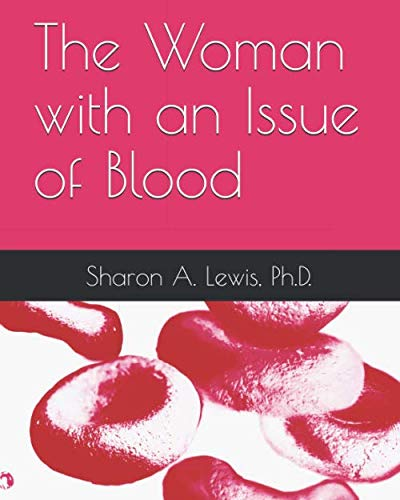 The Woman with an Issue of Blood (A Woman With An Issue Of Blood)