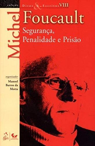 Ditos e Escritos - Vol. VIII - Segurança, Penalidade e Prisão: Volume 8