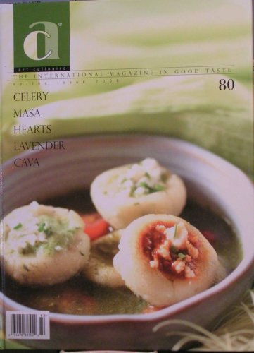 Art Culinaire: The International Magazine in Good Taste (Spring Issue 2006, Volume 80) (Art Culinaire, Volume 80) Spring 2006 Issue