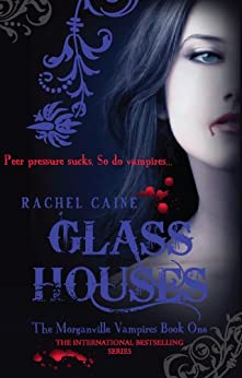 Glass Houses: 1 (The Morganville Vampires) by [Caine, Rachel]