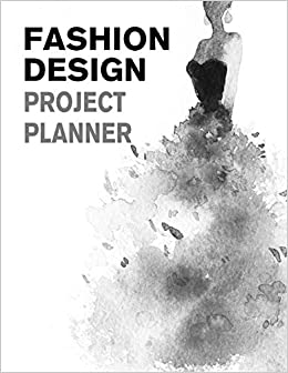 Amazon Com Fashion Design Project Planner Fashion Trend Forecasting Planner For Fashion Designer Professional And Beginner Female Figure Template For Design Portfolio Fashion Trends Forecasting 9781654859497 Derrick Lance Profashional