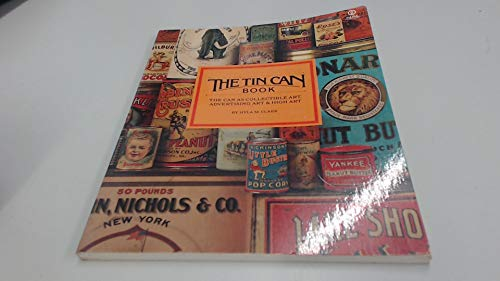 (The Tin Can Book: The Can as Collectible Art, Advertising Art & High Art)