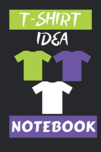 T-Shirt  Idea Notebook: writing, drawing  91 pages 6 x 9 Journal  Templates