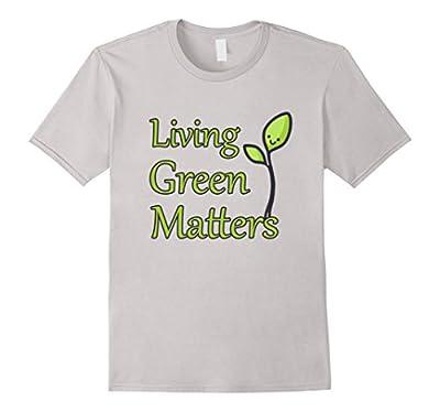 CleanEatology: Living Green Matters T-Shirt