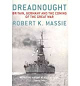 [ DREADNOUGHT BRITAIN,GERMANY AND THE COMING OF THE GREAT WAR BY MASSIE, ROBERT K.](AUTHOR)PAPERBACK