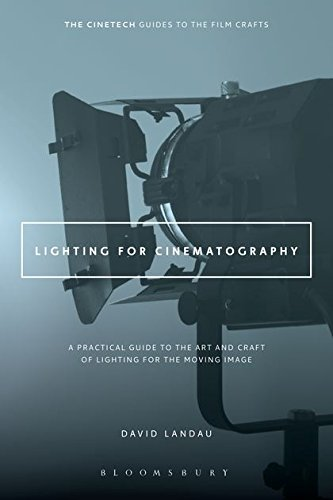 Pdf Entertainment Lighting for Cinematography: A Practical Guide to the Art and Craft of Lighting for the Moving Image (The CineTech Guides to the Film Crafts)