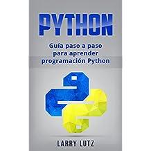 Python: Guía paso a paso para aprender programación Python (Libro en Español/ Python Spanish Book Version) (Spanish Edition)