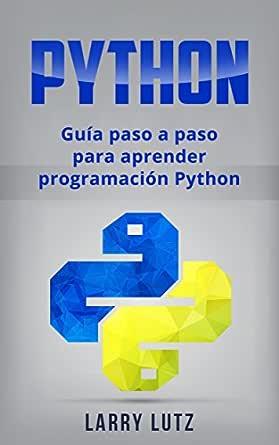 Python: Guía paso a paso para aprender programación Python (Libro ...