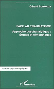 Face au traumatisme. approche psychanalytique (French Edition)
