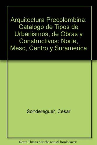 Descargar Libro Arquitectura Precolombina/ Precolombine Architecture Cesar Sondereguer