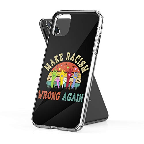 Case Phone Make Racism Wrong Again 2020 Anti (6.5-inch Diagonal Compatible with iPhone 11 Pro Max)