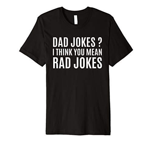 Fathers Day Ideas Gift Dad Jokes I Think You Mean Rad Jokes Premium -