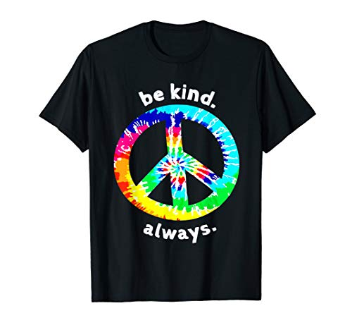 Be Kind. Always. Tie Dye Peace Sign Spread Kindness T Shirt T-Shirt