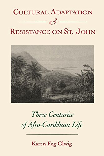 Cultural Adaptation and Resistance on St. John: Three Centuries of Afro-Caribbean Life