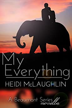 My Everything (The Beaumont Series) by [McLaughlin, Heidi]