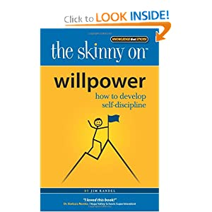 The Skinny on Willpower: How to Develop Self Discipline Jim Randel