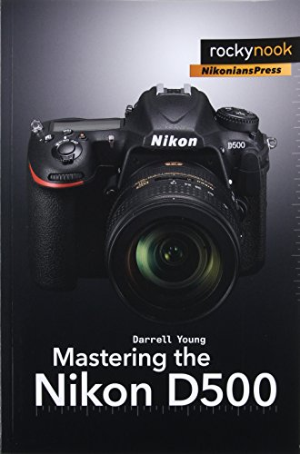 Mastering the Nikon D500 -  Darrell Young, Paperback