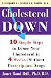 img - for Janet Brill: Cholesterol Down : Ten Simple Steps to Lower Your Cholesterol in Four Weeks--Without Prescription Drugs (Paperback); 2006 Edition book / textbook / text book