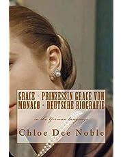 GRACE - Prinzessin Grace von Monaco - Deutsche Biografie