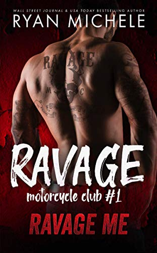 Ravage Me (Ravage MC #1): A Motorcycle Club Romance by [Michele, Ryan]