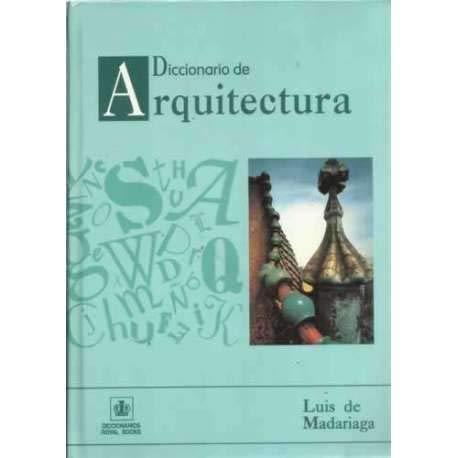 Diccionario técnico de arquitectura (Diccionarios Royal ...