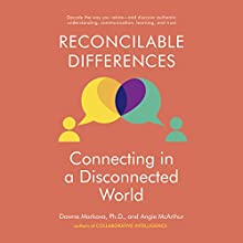 Reconcilable Differences: Connecting in a Disconnected World Audiobook by Dawna Markova, Angie McArthur Narrated by Ellen Archer
