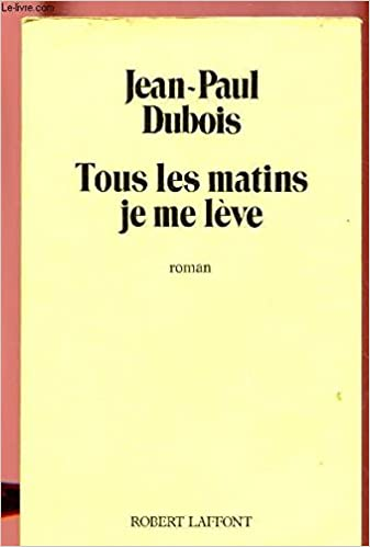 Tous Les Matins Je Me Leve Roman French Edition Jean