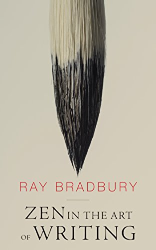 Zen in The Art of Writing by [Bradbury, Ray]