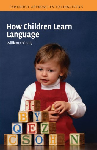 How Children Learn Language (Cambridge Approaches to Linguistics) by Cambridge University Press