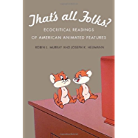That's All Folks?: Ecocritical Readings of American Animated