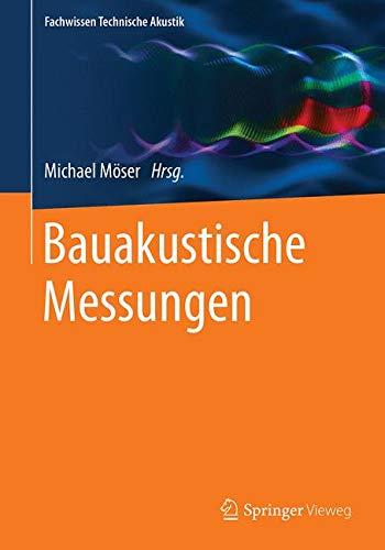 Bauakustische Messungen (Fachwissen Technische Akustik) (German Edition)