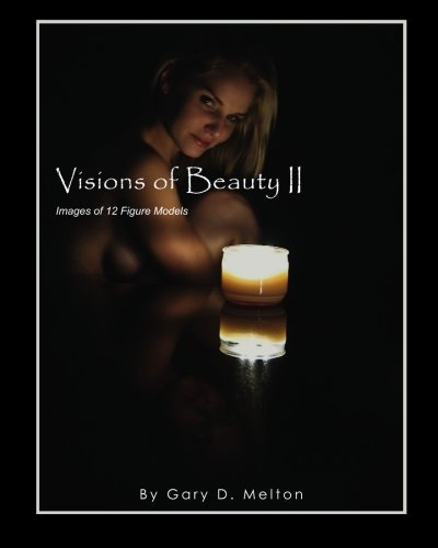 Read Online Visions of Beauty II: Images of 12 Figure Models pdf