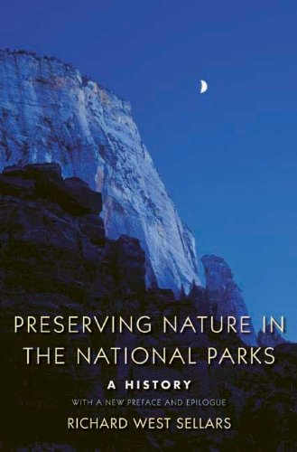 Preserving Nature in the National Parks: A History; With a New Preface and Epilogue