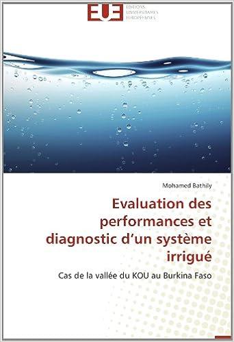 Kostenloser E-Book-Download Evaluation des performances et diagnostic d'un système irrigué: Cas de la vallée du KOU au Burkina Faso (French Edition) DJVU 3838183746