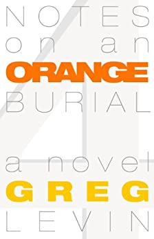 Notes on an Orange Burial by [Levin, Greg]
