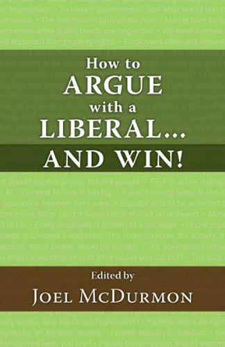 How to Argue with a Liberal and Win!