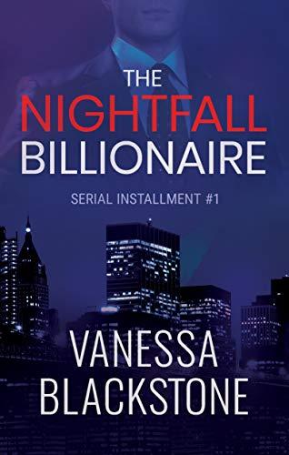 The Nightfall Billionaire: Serial Installment #1 (Scarlet McRae)