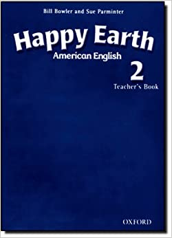 American Happy Earth 2: Teacher's Book by Maidment Stella Roberts Lorena Bowler Bill Parminter Sue (2008-06-19)