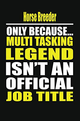Horse Breeder Only Because Multi Tasking Legend Isn't An Official Job ()