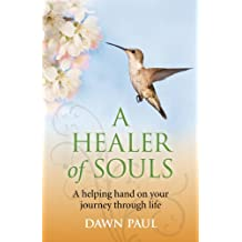 A Healer of Souls: A helping hand on your journey through life