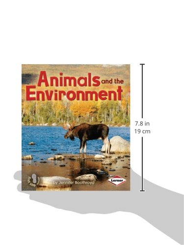 Animals and the Environment (First Step Nonfiction) (First Step Nonfiction (Hardcover))